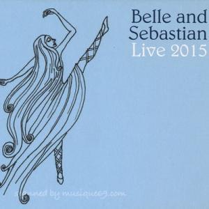 ベルアンドセバスチャン Belle and Sebastian - Live 2015 (CD)|musique69