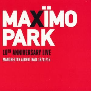 マキシモパーク Maximo Park - 10th Anniversary Live 2015: Manchester 18/11/15 (CD)|musique69