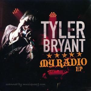タイラーブライアント Tyler Bryant - My Radio Ep (CD)|musique69