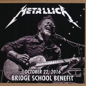 メタリカ Metallica - Bridge School Benefit; Mountain View, CA 10/22/2016 (CD)|musique69