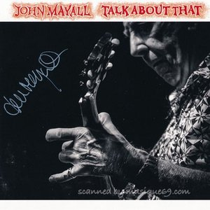 ジョンメイオール John Mayall - Talk About That: Exclusive Autographed Edition (CD)|musique69