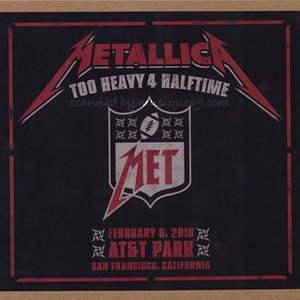 メタリカ Metallica - Too Heavy 4 Halftime: San Francisco, CA 02/06/2016 (CD)|musique69