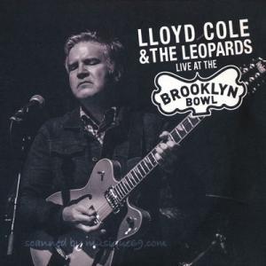 ロイドコール Lloyd Cole and The Leopards - Live at the Brooklyn Bowl (CD)|musique69