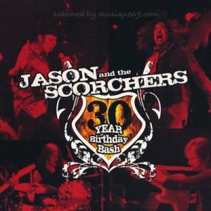 ジェイソン&ザ・スコーチャーズ Jason and the Scorchers - 30 Year Birthday Bash (DVD)|musique69