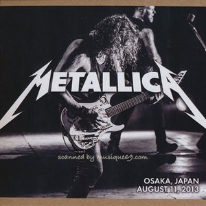 メタリカ Metallica - Osaka, Japan 08/11/2013 (CD)|musique69