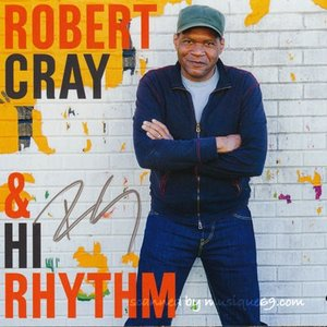 ロバートクレイ Robert Cray & Hi Rhythm: Exclusive Autographed Edition (CD)|musique69