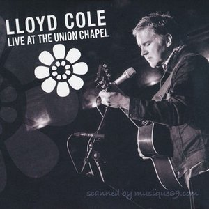 ロイドコール Lloyd Cole - Live at the Union Chapel (CD)|musique69