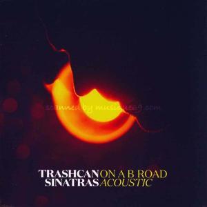 トラッシュキャンシナトラズ Trashcan Sinatras - On a B Road: Acoustic (CD)|musique69