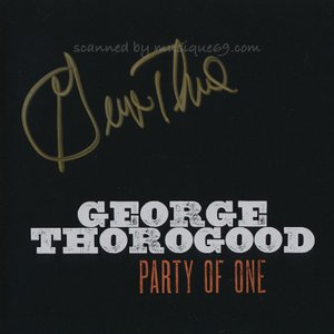ジョージサラグッド George Thorogood - Party of One: Exclusive Autographed Edition (CD)|musique69