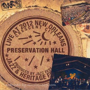 プリザヴェイションホールジャズバンド Preservation Hall - Live at 2012 New Orleans Jazz & Heritage Festival (CD)|musique69
