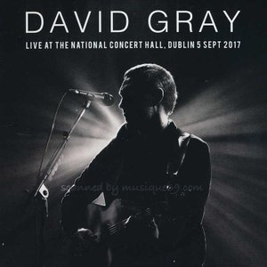 デヴィッドグレイ David Gray - Live at the National Concert Hall Dublin, 05/09/2017 (CD)|musique69