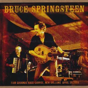 ブルーススプリングスティーン Bruce Springsteen - Fair Grounds Race Course, New Orleans, April 30, 2006 (CD)|musique69