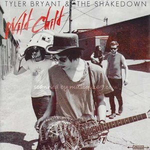 タイラーブライアント Tyler Bryant & The Shakedown - Wild Child (CD)|musique69