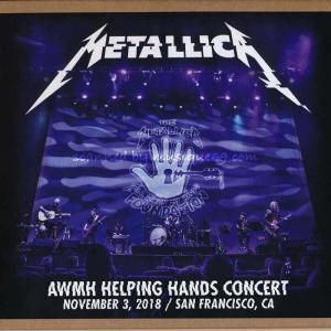 メタリカ Metallica - AWMH Helping Hands Concert: San Francisco, CA 11/03/2018 (CD)|musique69