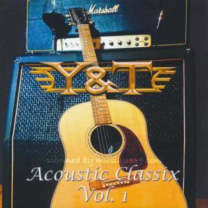 Y&T - Acoustic Classix Vol. 1 (CD)|musique69