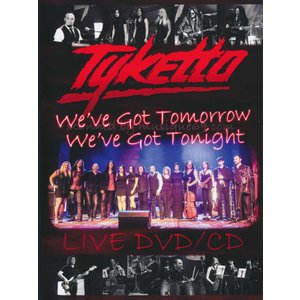 タイケット Tyketto - We've Got Tomorrow, We've Got Tonight (DVD/CD)|musique69