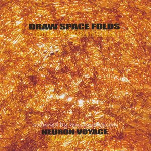 辰巳小五郎 藤掛正隆 (Draw Space Folds) - Neuron Voyage (CD)