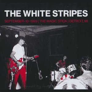 ホワイトストライプス The White Stripes - September 10.1999, The Magic Stick, Detroit, MI (CD)|musique69