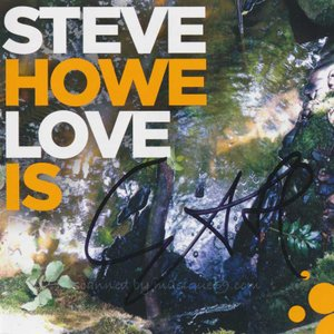 スティーヴハウ Steve Howe - Love Is: Exclusive Autographed Edition (CD)|musique69