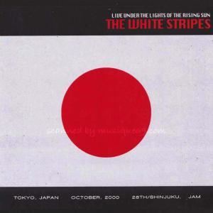 ホワイトストライプス The White Stripes - Live Under the Lights of the Rising Sun: Tokyo, Japan 10/28/2000 (CD) musique69