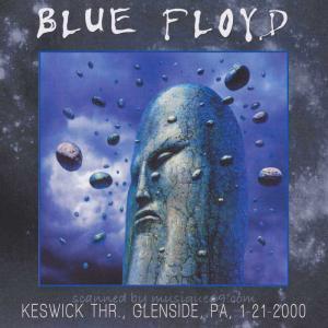 ブルーフロイド Blue Floyd - Keswick Thr, Glenside, PA 1-21-2000 (CD) musique69