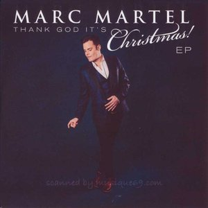 マークマーテル Marc Martel - Thank God It's Christmas! (CD)|musique69