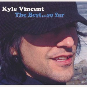カイルヴィンセント Kyle Vincent - The Best... So Far (CD)|musique69