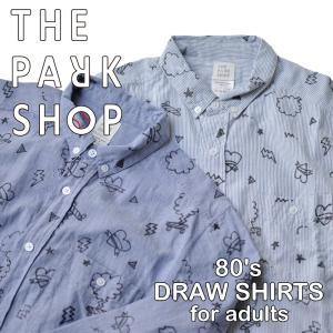 THE PARK SHOP ( ザ パークショップ ) 80'DRAW SHIRTS シャツ|nakota