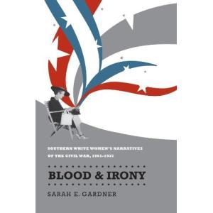 (中古品)Blood And Irony: Southern White Women's Narratives of the Civil War, 1 natsumestore