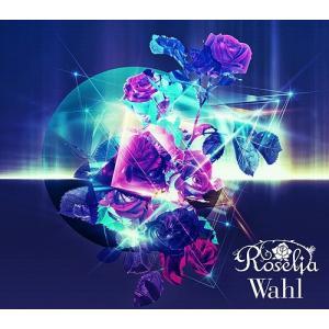 [CD]/Roselia/Wahl [2Blu-ray付生産限定盤]|neowing