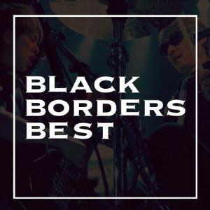 日本最強のロックンロールデュオ、BLACK BORDERS初のベストアルバム! これまでにリリースし...