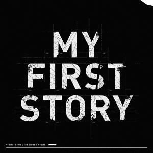 MY FIRST STORY/The story is my life