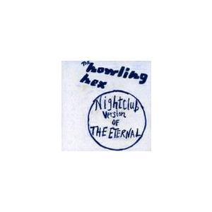 【送料無料選択可】ザ・ハウリング・ヘックス/ナイトクラブ・ヴァージョン・オブ・ジ・イターナル|neowing