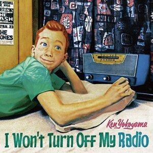 Ken Yokoyama/I Won't Turn Off My Radio