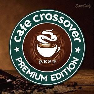 【送料無料選択可】オムニバス/Cafe Crossover Premium Edition|neowing