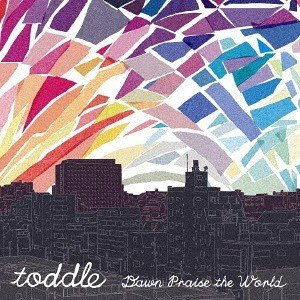 【送料無料選択可】toddle/dawn praise the world (再発盤)