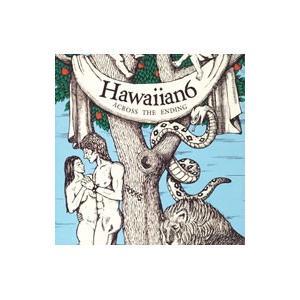 HAWAIIAN6/ACROSS THE ENDING