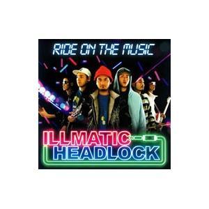 ILLMATIC HEAD LOCK/RIDE ON THE MUSIC