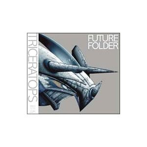 TRICERATOPS/FUTURE FOLDER