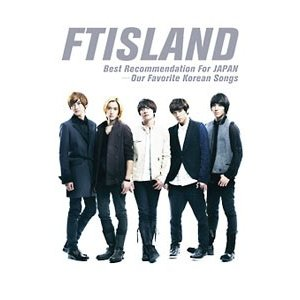 FTISLAND/FTISLAND best recommendation for JAPAN−our favorite Korean songs netoff2