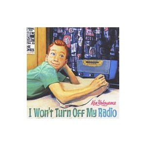 横山健/I Won't Turn Off My Radio
