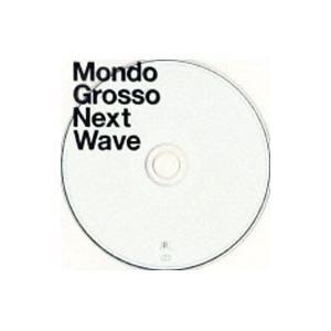 MONDO GROSSO/Next Wave|netoff