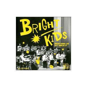 BRIGHT KIDS/BRIGHT SWING LIVE vol.1 2005.03.27