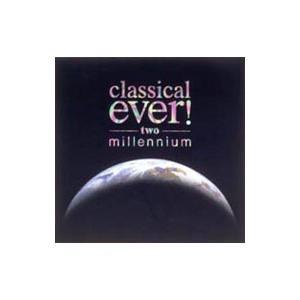 オムニバス/Classical ever! two〜millennium