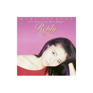 鮎川麻弥/Reply MAMI AYUKAWA 25th Anniversary Best Album  CD+DVD
