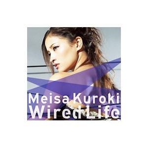 黒木メイサ/Wired Life 初回生産限定盤 ...