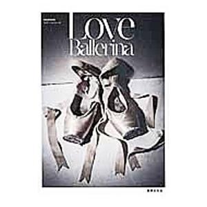 Love Ballerina/世界文化社|netoff