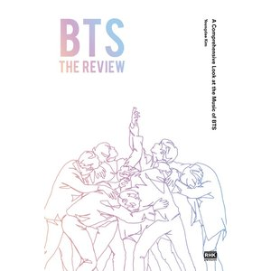 英語 音楽 評論『 BTS : THE REVIEW』 A Comprehensive Look a...