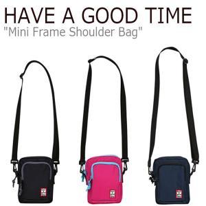 ハブアグットタイム クロスバッグ HAVE A GOOD TIME MINI FRAME SHOULDER BAG ミニ フレーム ショルダーバッグ 全3色 FLGD9A1B21/2/3 HGT19SXSD0001/3/4 バッグ|nuna-ys