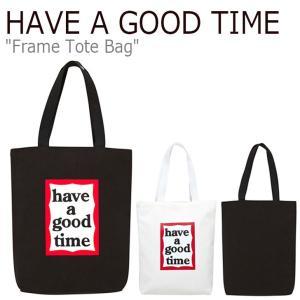 ハブアグットタイム エコバッグ HAVE A GOOD TIME FRAME TOTEBAG フレーム トートバッグ WHITE BLACK HGTNONXTTFR01/2 FLGD9A1B01/2 FLGDAA1B02 バッグ|nuna-ys